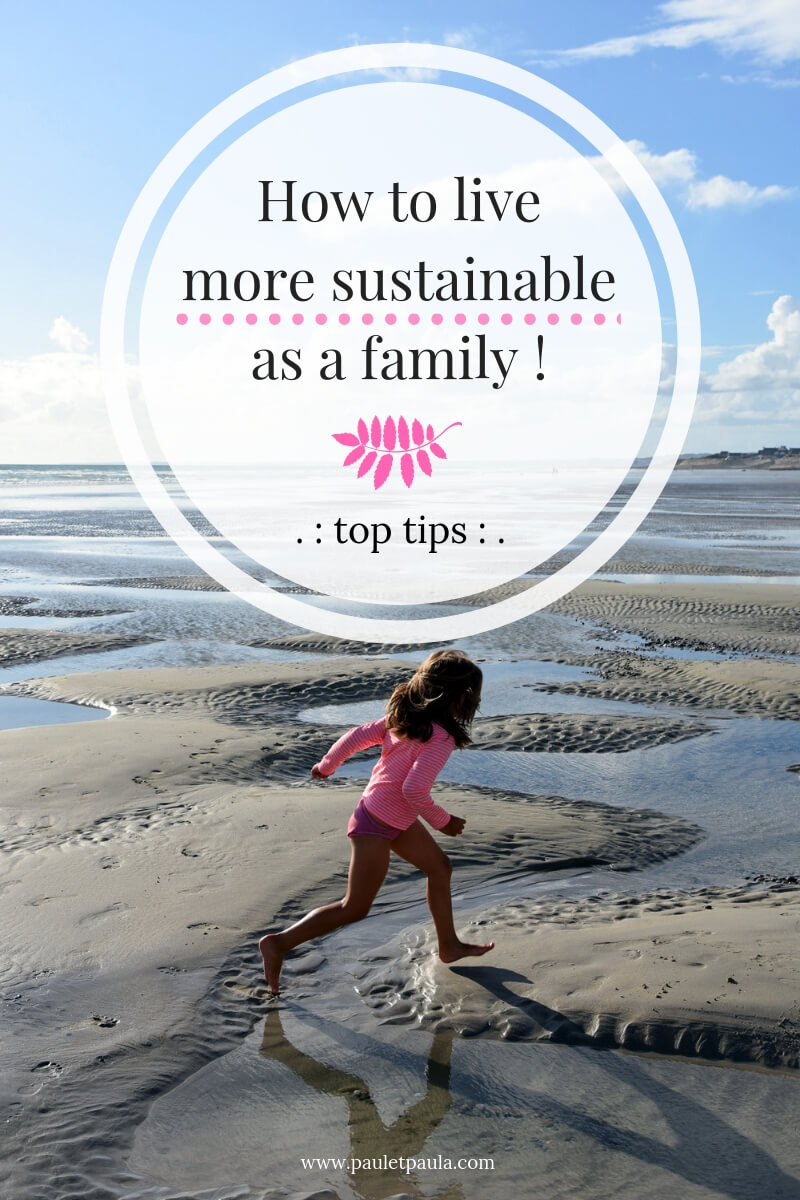 Paul&Paula: How to live more sustainable as a family - tips