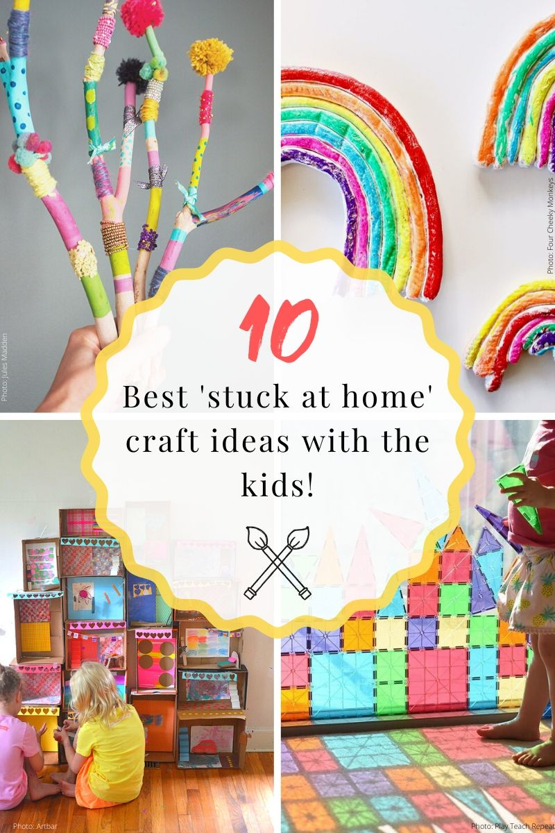 The 10 best 'stuck at home' craft ideas with the kids: